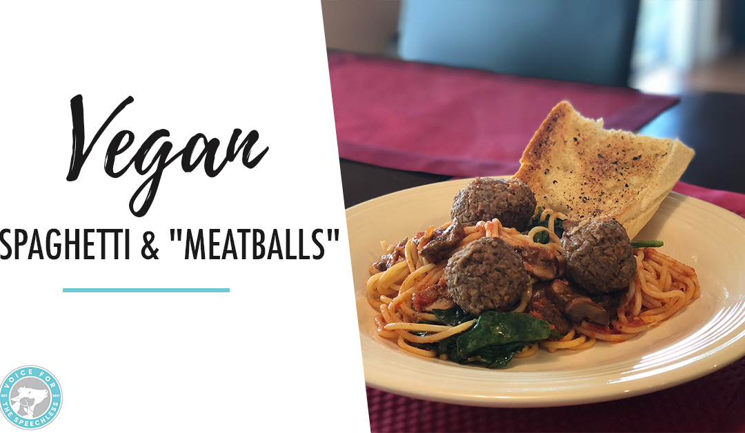 "Easy Vegan Spaghetti & ""Meatballs"""